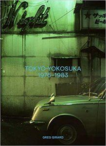 Tokyo-Yokosuka 1976-1983 Greg Girard ハードカバー